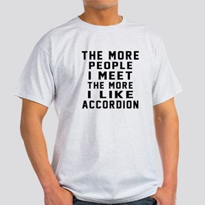 I Like More Accordion Light T-Shirt
