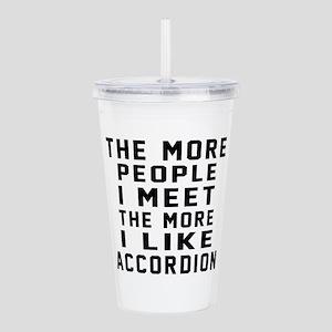 I Like More Accordion Acrylic Double-wall Tumbler