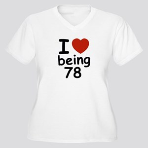 i love being 78 Women's Plus Size V-Neck T-Shirt