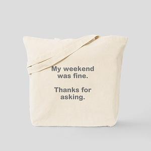 My Weekend was Fine Tote Bag