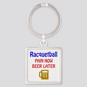 Racquetball Pain now Beer later Square Keychain