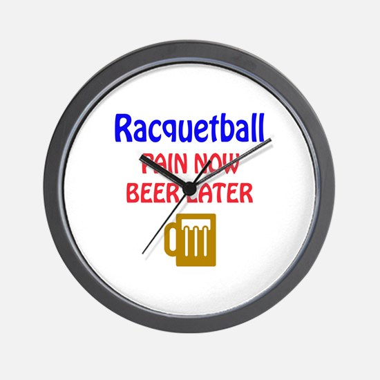 Racquetball Pain now Beer later Wall Clock