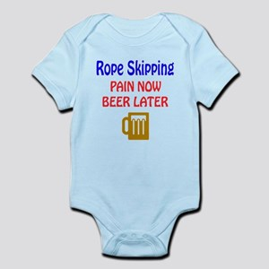 Rope Skipping Pain now Beer later Infant Bodysuit