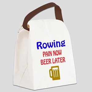 Rowing Pain now Beer later Canvas Lunch Bag