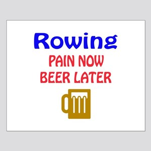 Rowing Pain now Beer later Small Poster
