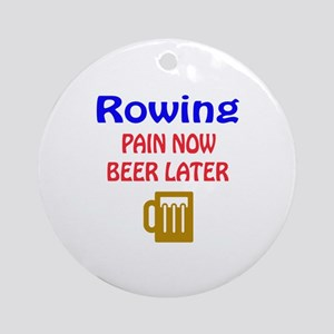 Rowing Pain now Beer later Round Ornament