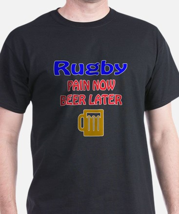 Rugby Pain now Beer later T-Shirt