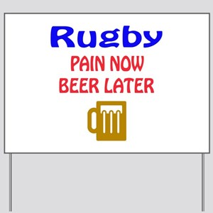 Rugby Pain now Beer later Yard Sign