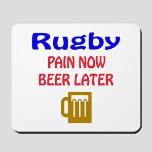 Rugby Pain now Beer later Mousepad