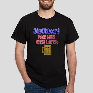 Shuffleboard Pain now Beer later Dark T-Shirt