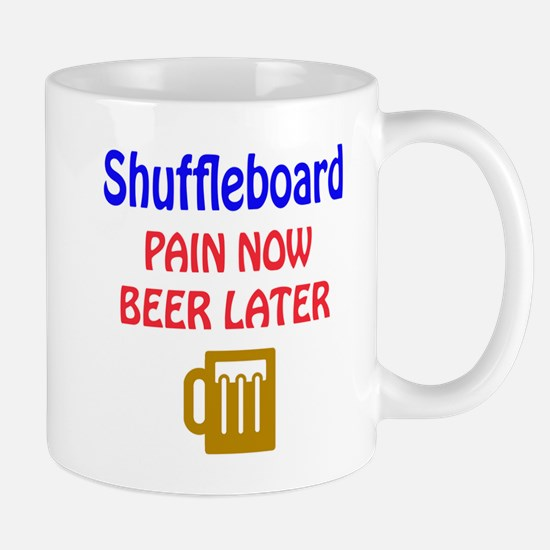 Shuffleboard Pain now Beer later Mug