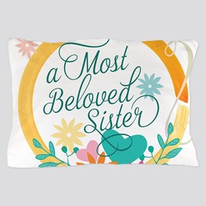 A Most Beloved Sister Pillow Case