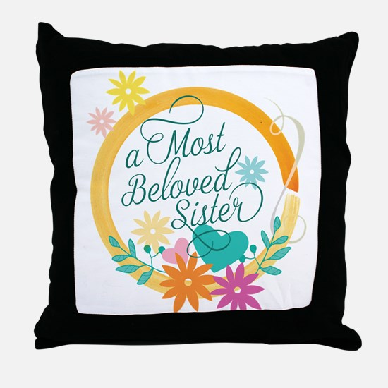 A Most Beloved Sister Throw Pillow