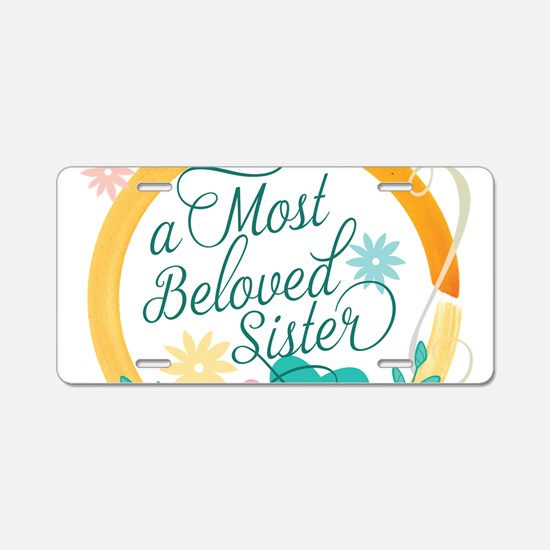 A Most Beloved Sister Aluminum License Plate