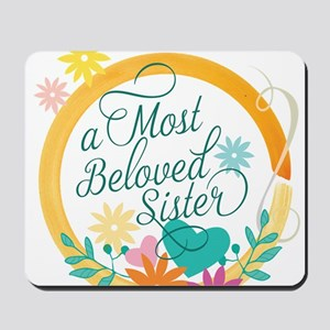 A Most Beloved Sister Mousepad