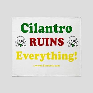 Cilantro Ruins Everything v3 Throw Blanket