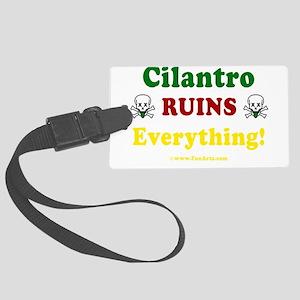 Cilantro Ruins Everything v3 Large Luggage Tag
