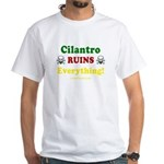 Cilantro Ruins Everything v3 White T-Shirt