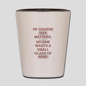SIZE MATTERS Shot Glass