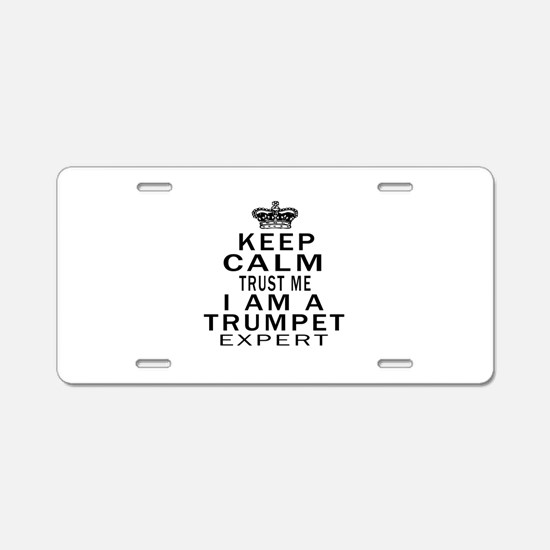 I Am Trumpet Expert Aluminum License Plate
