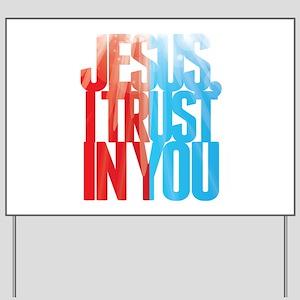 Jesus I Trust in You Yard Sign