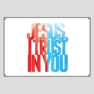 Jesus I Trust in You Banner