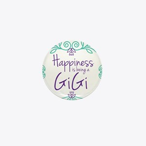 Happiness is being a GiGi Mini Button