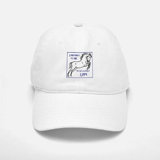 LIPIZZAN HORSE - Sometimes it's OK to be a lit Baseball Baseball Cap