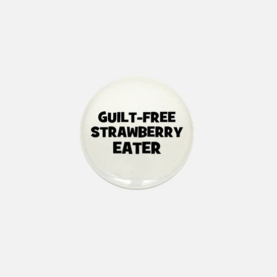 guilt-free strawberry eater Mini Button