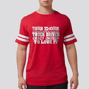 Tough Enough Truck Driver T-Shirt