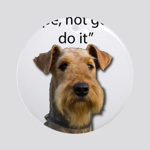 Airedale Terrier Stubborn Sayings Round Ornament