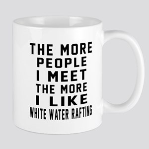I Like More White Water Rafting Mug