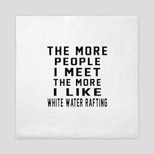 I Like More White Water Rafting Queen Duvet