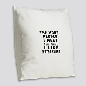I Like More Water Skiing Burlap Throw Pillow