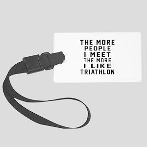 I Like More Triathlon Large Luggage Tag