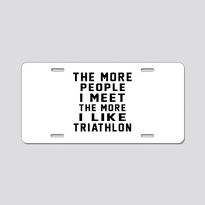 I Like More Triathlon Aluminum License Plate
