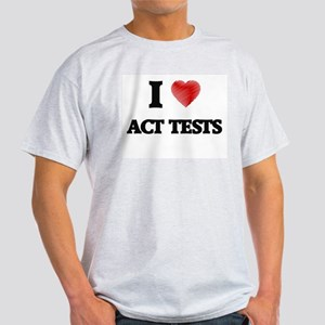 I Love ACT TESTS T-Shirt