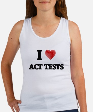 I Love ACT TESTS Tank Top