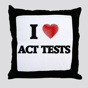 I Love ACT TESTS Throw Pillow