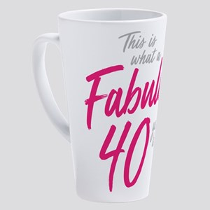 Fabulous 40-Year-OId 17 oz Latte Mug