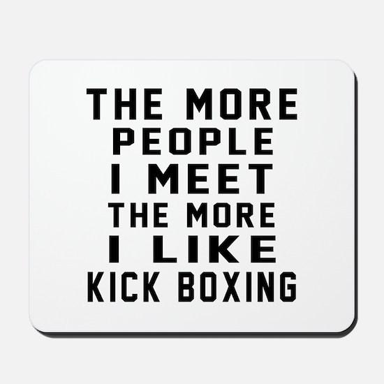 I Like More Kick Boxing Mousepad