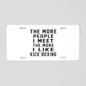 I Like More Kick Boxing Aluminum License Plate