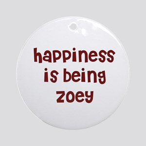 happiness is being Zoey Ornament (Round)