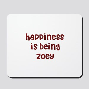 happiness is being Zoey Mousepad