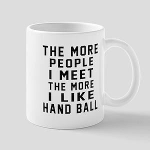 I Like More Hand Ball Mug