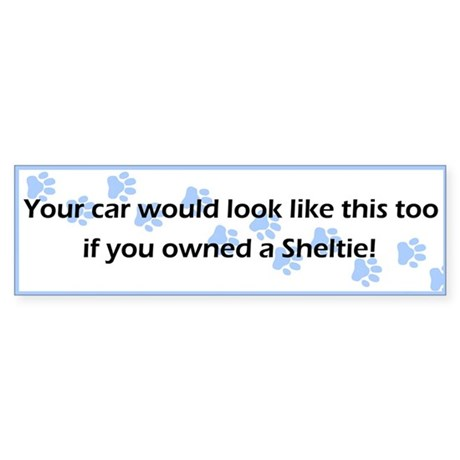 Your Car Sheltie Bumper Sticker
