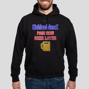 Highland dance Pain now Beer later Hoodie (dark)
