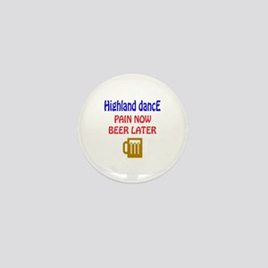 Highland dance Pain now Beer later Mini Button