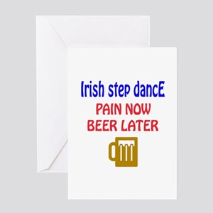 Irish Step dance Pain now Beer later Greeting Card