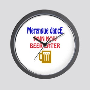 Merengue dance Pain now Beer later Wall Clock